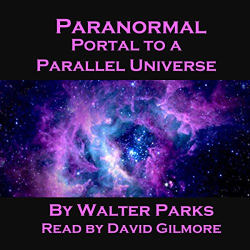 Paranormal Portal to a Parallel Universe cover art