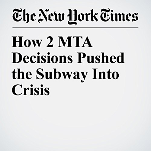 How 2 MTA Decisions Pushed the Subway Into Crisis copertina