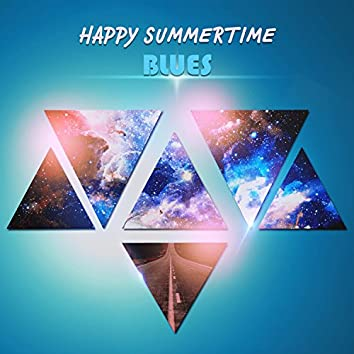 Happy Summertime Blues: Rockin Rhythm, Gambling, Romantic Feelings, Travel and BBQ Relaxing, Coolest Collection of Party Grooves