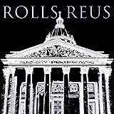 ROLLS REUS [Explicit]