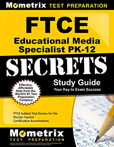 Compare Textbook Prices for FTCE Educational Media Specialist PK-12 Secrets Study Guide: FTCE Exam Review for the Florida Teacher Certification Examinations Stg Edition ISBN 9781609717155 by FTCE Exam Secrets Test Prep Team