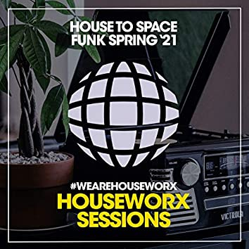 House To Space Funk (Spring '21)