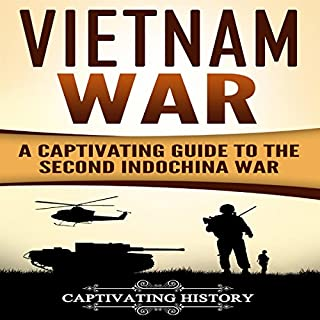 Vietnam War: A Captivating Guide to the Second Indochina War audiobook cover art