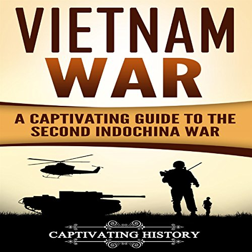 Vietnam War: A Captivating Guide to the Second Indochina War cover art