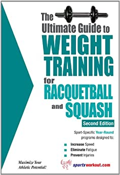 The Ultimate Guide to Weight Training for Racquetball & Squash by [Rob Price]
