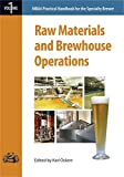 Raw Materials and Brewhouse Operations (Mbaa Practical Handbook for the Specialty Brewer)...