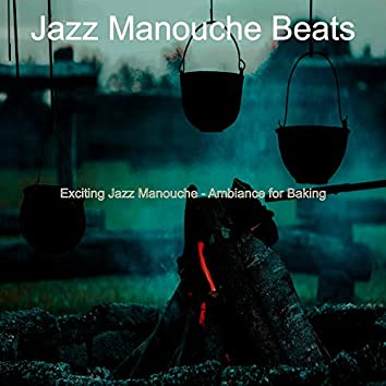 Exciting Jazz Manouche - Ambiance for Baking