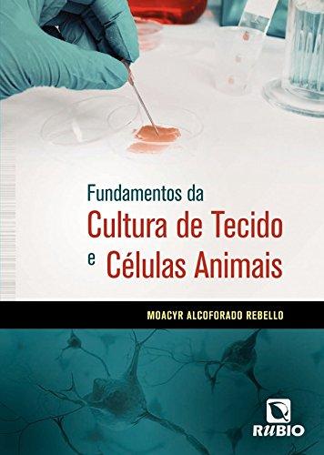 Fundamentos da Cultura de Tecido e Células Animais