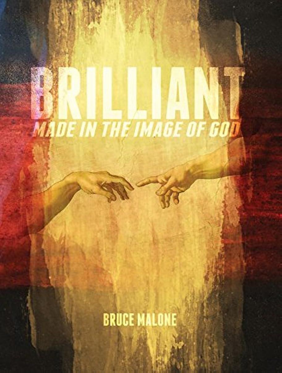 喉が渇いた出席中毒Brilliant: Made in the Image of God (English Edition)