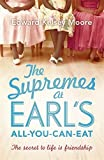 The Supremes at Earl's All-You-Can-Eat by Edward Kelsey Moore (2014-01-30)