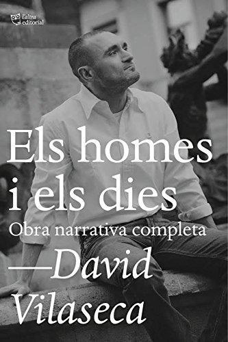 Els homes i els dies: Obra narrativa completa