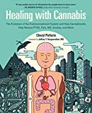 Healing with Cannabis: The Evolution of the Endocannabinoid System and How Cannabinoids Help Relieve PTSD, Pain, MS, Anxiety, and More