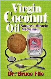 Virgin Coconut Oil: Nature's Miracle Medicine