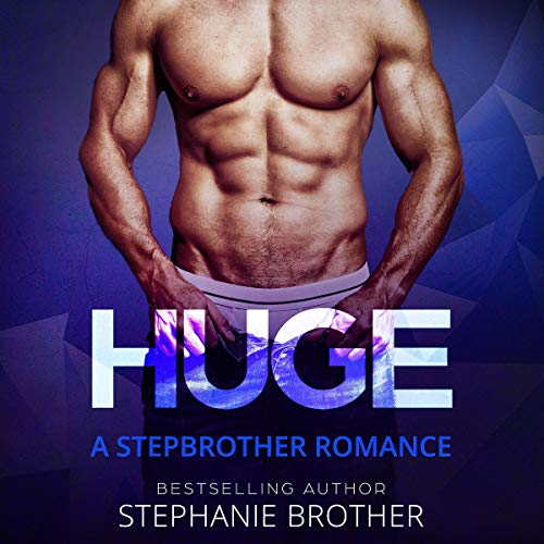 Huge: A Stepbrother Romance cover art