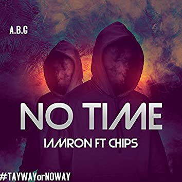 NoTime (feat. Chips)