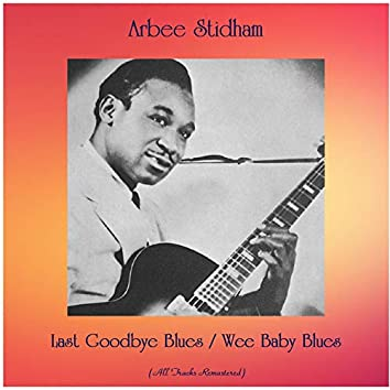 Last Goodbye Blues / Wee Baby Blues (All Tracks Remastered)