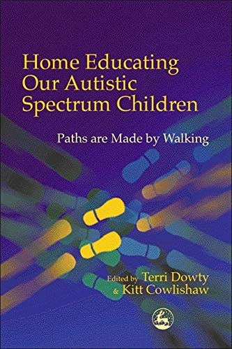 Home Educating Our Autistic Spectrum Children: Past, Present and Futures