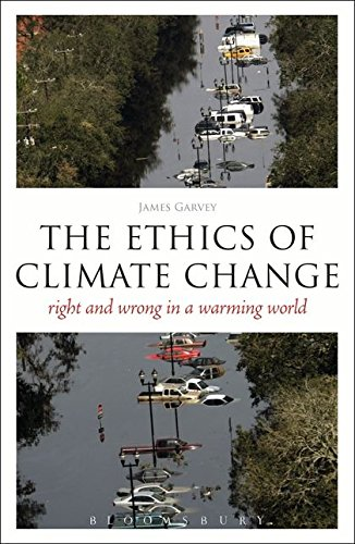 The Ethics of Climate Change: Right and Wrong in a Warming World (Think Now)