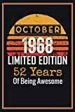 October 1968 Limited Edition 52 Years of Being Awesome: 52th Birthday Gifts for Men & Women / Present for 52 year old man Dad Mum Female Friend, Lined Journal Notebook