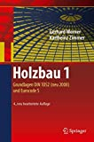 Holzbau 1: Grundlagen DIN 1052 (neu 2008) und Eurocode 5