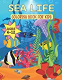 Sea Life Coloring Book For Kids Ages 4-12: Super Fun Coloring Pages of Fish & Sea Creatures | Explore Marine Life in the Ocean!