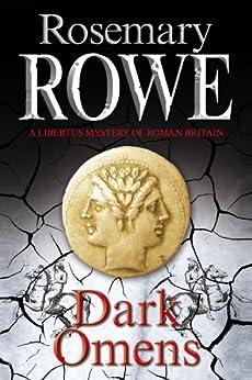 Dark Omens (A Libertus Mystery of Roman Britain Book 14) by [Rosemary Rowe]