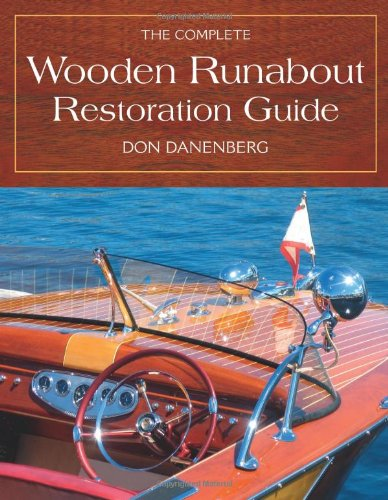 Compare Textbook Prices for The Complete Wooden Runabout Restoration Guide New Edition Edition ISBN 9780760334881 by Danenberg, Don