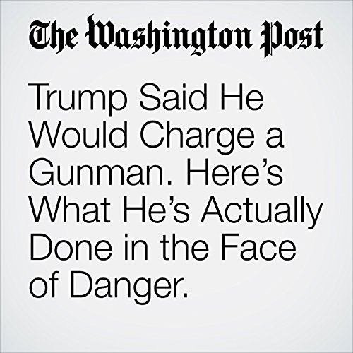 Trump Said He Would Charge a Gunman. Here's What He's Actually Done in the Face of Danger. copertina