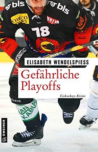 Gefährliche Playoffs: Eishockey-Krimi (Tödliches Eishockey) (Kriminalromane im GMEINER-Verlag)