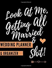 Look At Me Getting All Married And Sh*t! (Wedding Planner And Organizer): The Ultimate Countdown Wedding Planner For A Modern Bride To Be
