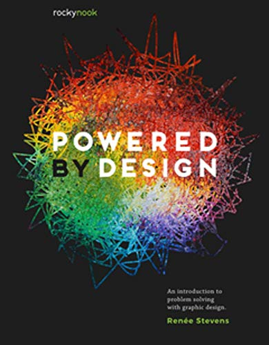 Compare Textbook Prices for Powered by Design: An Introduction to Problem Solving with Graphic Design  ISBN 9781681985985 by Stevens, Renée