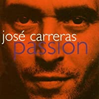 Passion by Jose Carreras (1996-07-28)