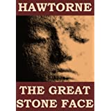 The Great Stone Face (Annotated) (English Edition)