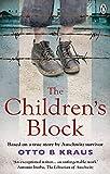 The Children´s Block: Based on a true story by an Auschwitz survivor