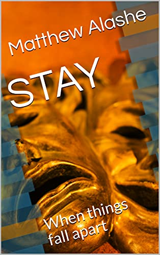 STAY: When things fall apart (English Edition)
