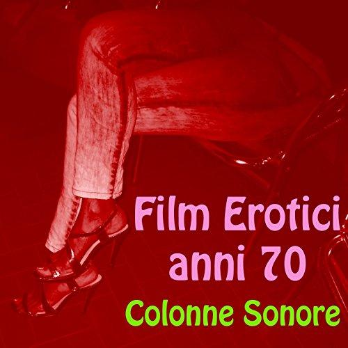 Film erotici anni 70 (Colonne sonore mix)