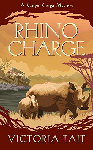 Rhino Charge: A Gripping Cozy Murder Mystery (A Kenya Kanga Mystery Book 3) by [Victoria Tait]