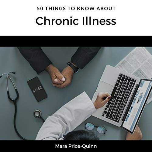 50 Things to Know About Chronic Illness audiobook cover art