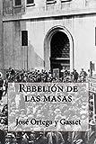 Rebelion de las masas (Spanish Edition)