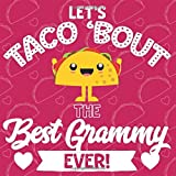 Let's Taco Bout The Best Grammy Ever: Fill In Gift Book With Short Prompts | Personalized Keepsake Write In The Blank Journal | Special Customized ... Stuffers | Grandmother Love You Because List