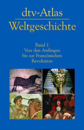 dtv-Atlas zur Weltgeschichte, Band 1: Von den Anfängen bis zur Französischen Revolution