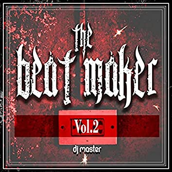 The Beat Maker, Vol. 2