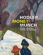 Hodler Monet Munch de Philippe Dagen