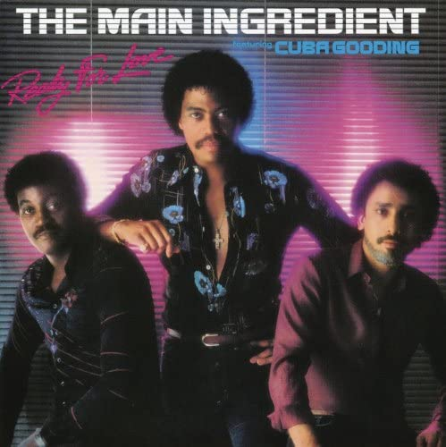The Main Ingredient feat. Cuba Gooding
