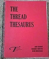The Thread Thesaurus 0972023712 Book Cover