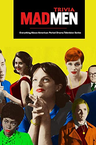Mad Men Trivia : Everything About American Period Drama Television Series: Mad Men Quiz Book