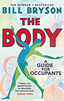 The Body: A Guide for Occupants (English Edition) van [Bill Bryson]
