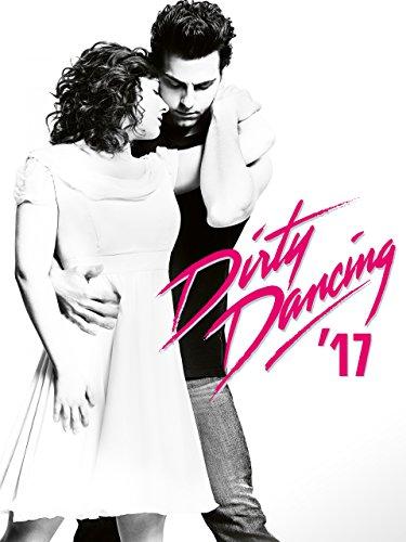 Dirty Dancing '17 [dt./OV]