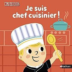 Nouveauté jeunesse je suis chef cuisinier