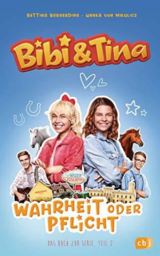 Bibi & Tina - Wahrheit oder Pflicht: Das Buch zur neuen Serie (Die Bibi & Tina-Reihe zur neuen Serie, Band 2)
